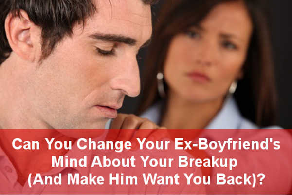 change-exboyfriend-mind-