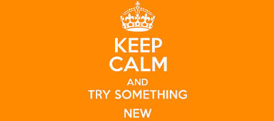 Keep-Calm-and-Try-Something-New2